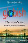 Globish Over de Hele Wereld: Globish the World Over (Dutch) - Jean-Paul Nerri Re, David Hon, Clare Herrema, Danielle Meijer, Pyt Kramer, Chris Jursic
