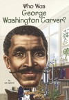 Who Was George Washington Carver? (Turtleback School & Library Binding Edition) (Who Was...? (Paperback)) - Jim Gigliotti