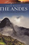 The Andes: a Cultural History - Jason Wilson