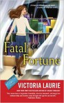 Fatal Fortune - Victoria Laurie
