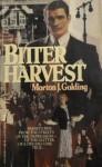Bitter Harvest - Morton J. Golding