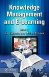 Knowledge Management and E-Learning - Jay Liebowitz, Michael Frank
