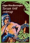 Tarzan król zwierząt : powieść - Edgar Rice Burroughs