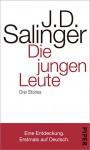 Die jungen Leute: Drei Stories - J.D. Salinger, Eike Schönfeld
