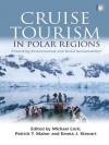 Cruise Tourism in Polar Regions: Promoting Environmental and Social Sustainability? - Michael Lxfcck, Patrick T. Maher, Emma Stewart
