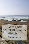 Misty Spirit (Tales From Another Reality) - Susan Henry