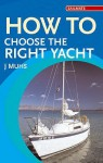 How To Choose The Right Yacht (Sailmate) - Joachim F. Muhs