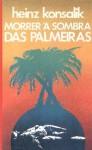 Morrer à Sombra das Palmeiras - Heinz G. Konsalik