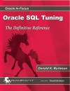 Advanced Oracle SQL Tuning: The Definitive Reference - Donald K. Burleson