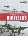 Battle of Britain Airfields - Philip Birtles