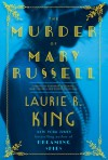 The Murder of Mary Russell: A novel of suspense featuring Mary Russell and Sherlock Holmes - Laurie R. King