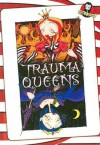 Trauma Queens/Trauma Kings - Madame M.