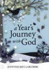 A Year's Journey with God. Jennifer Rees Larcombe - Larcombe, Jennifer Rees Larcombe