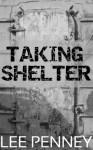 Taking Shelter - Lee Penney