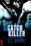 To Catch A Killer (On the Set) - T.L. Reeve
