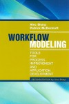 Workflow Modeling: Tools for Process Improvement and Application Development, 2nd Edition - Alec Sharp, Patrick McDermott