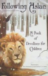 Following Aslan: A Book of Devotions for Children - Kenneth McIntosh