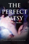 The Perfect Patsy: The Winger Murders - Edward Cunningham