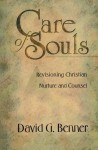 Care of Souls: Revisioning Christian Nurture and Counsel - David G. Benner