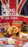 Keep Smiling Through - Lisa Evans