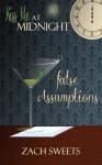 False Assumptions - Zach Sweets