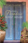 The Paradise Guest House - Ellen Sussman