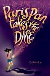 Paris Pan Takes the Dare - Cynthea Liu