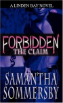 Forbidden: The Claim (Forbidden #1) - Samantha Sommersby