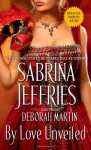 By Love Unveiled - Sabrina Jeffries, Deborah Martin