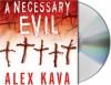 A Necessary Evil: A Maggie O'Dell Mystery - Alex Kava