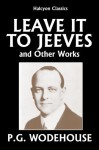 Leave it to Jeeves - P.G. Wodehouse