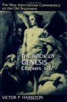 The Book of Genesis: Chapters 1-17 (The New International Commentary on the Old Testament) - Victor P. Hamilton
