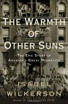 Warmth of Other Suns, The: The Epic Story of America's Great Migration - Isabel Wilkerson