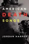 American Death Songs - Jordan Harper
