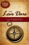The Love Dare for Parents - Stephen Kendrick, Alex Kendrick