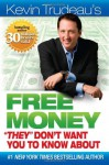 "Kevin Trudeau's Free Money ""They"" Don't Want You to Know about - Kevin Trudeau"