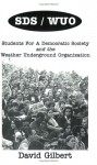 SDS/WUO: Students For A Democratic Society And The Weather Underground Organization - David Gilbert
