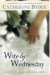 Wife by Wednesday - Catherine Bybee