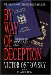 By Way of Deception: The Making of a Mossad Officer - Victor Ostrovsky, Claire Hoy