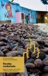 Gorzka czekolada. Społeczne aspekty uprawy kakao w Wybrzeżu Kości Słoniowej w kontekście zasad handlu międzynarodowego i konsumpcji - Błażej Popławski, Katarzyna Szeniawska