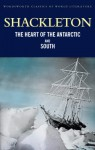 Heart Of The Antarctic And 'South' (Wordsworth Classics Of World Literature) - Ernest Shackleton