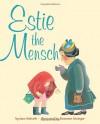 Estie the Mensch - Jane Kohuth, Rosanne Litzinger