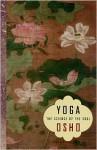 Yoga the Science of the Soul - Bhagwan Shree Rajneesh, K. Mahasattva