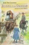Bound for Oregon - Jean Van Leeuwen, James Watling, R.W. Alley