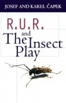 R.U.R. and The Insect Play - Josef Čapek, Karel Čapek