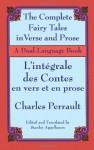 The Complete Fairy Tales in Verse and Prose / L'Integrale des Contes en vers et en prose: A Dual-Language Book - Charles Perrault, Stanley Appelbaum