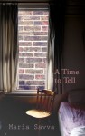 A Time to Tell - Maria Savva