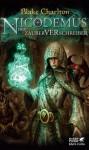 Nicodemus (Der Zauberverschreiber, #1) - Blake Charlton, Petra Knese
