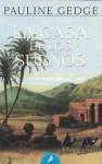 La casa de los sueños - Pauline Gedge, Edith Zilli