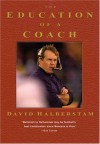 The Education of a Coach - David Halberstam